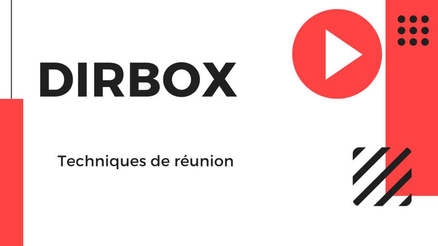 DIRBOX : Technique de réunion